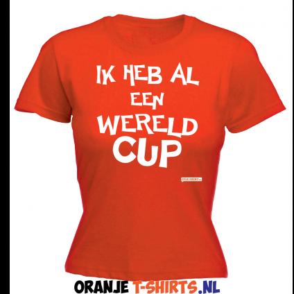 IK HEB AL EEN WERELD CUP ORANJE DAMES T-SHIRTS